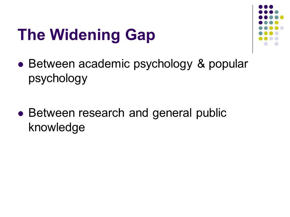 The Widening Gap Between academic psychology & popular psychology