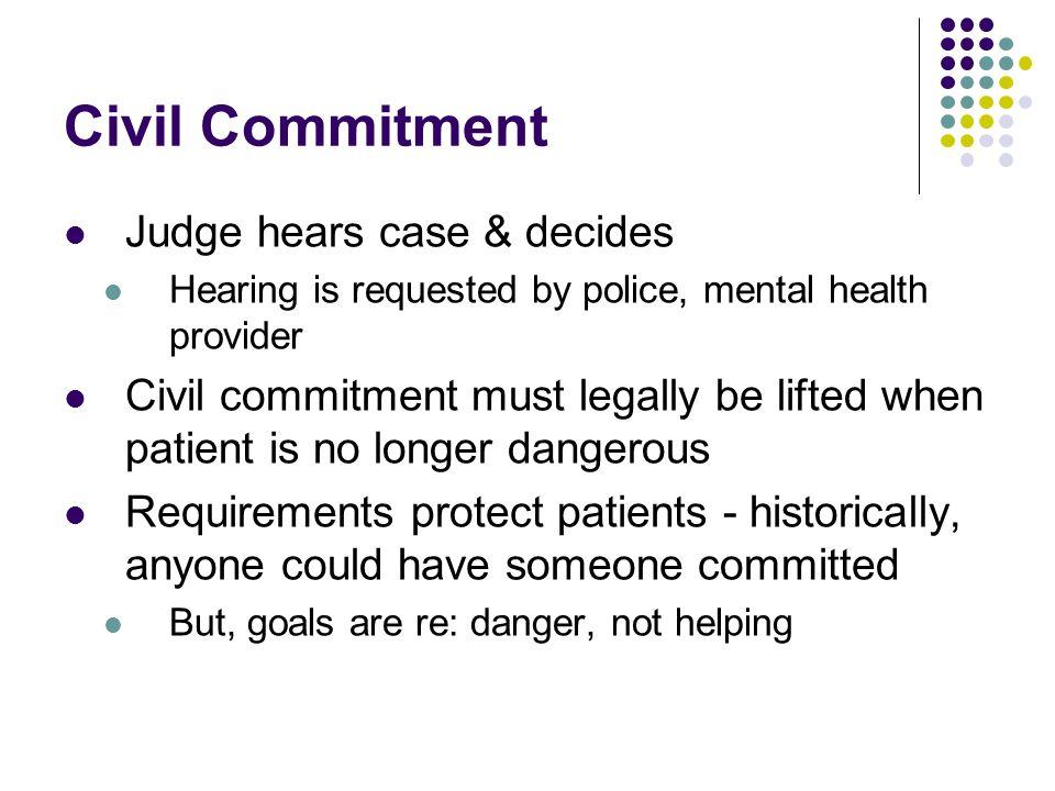 Civil Commitment Judge hears case & decides