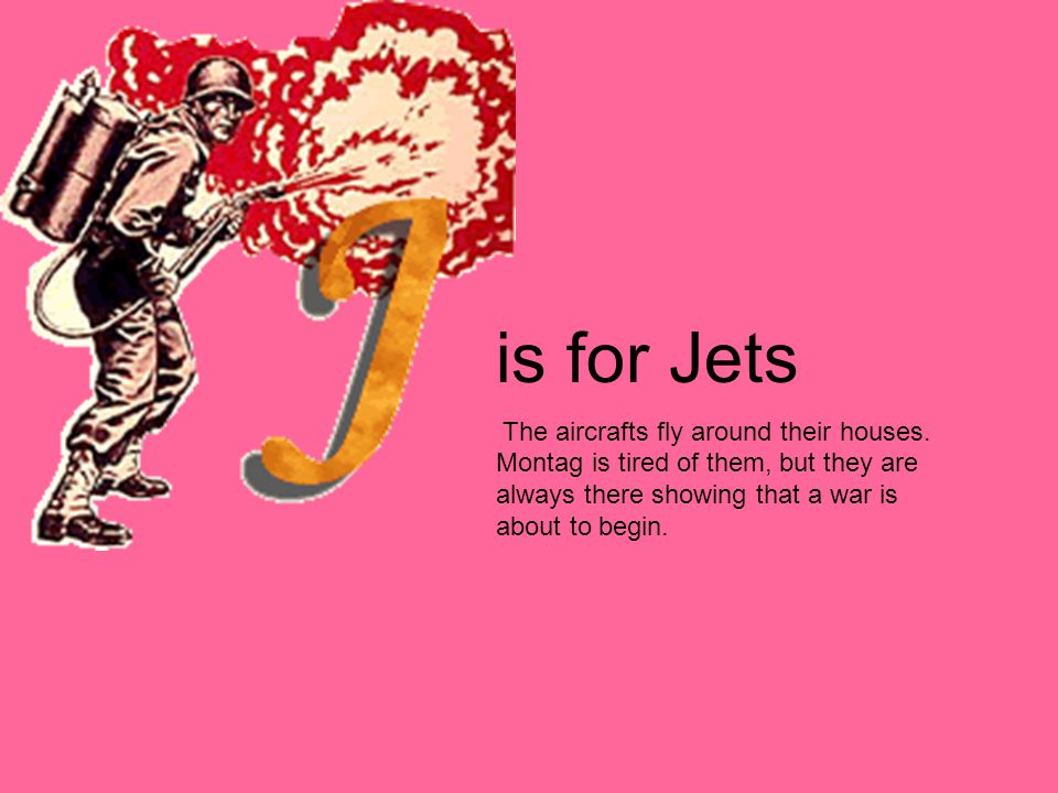 is for Jets The aircrafts fly around their houses.