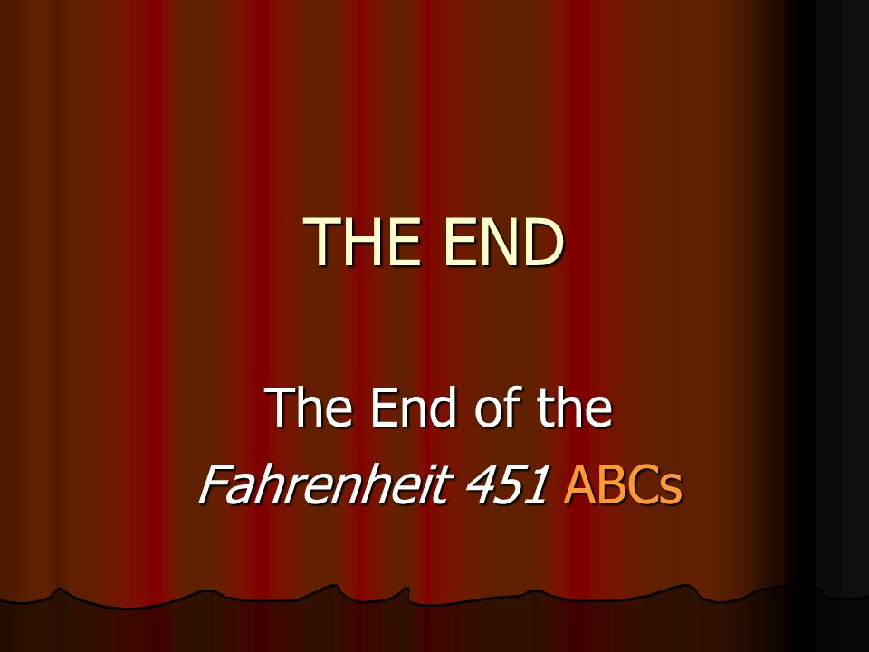 The End of the Fahrenheit 451 ABCs