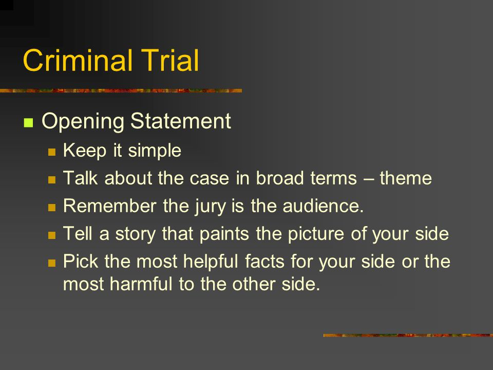 Criminal Trial Opening Statement Keep it simple