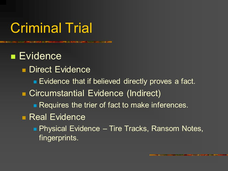 Criminal Trial Evidence Direct Evidence