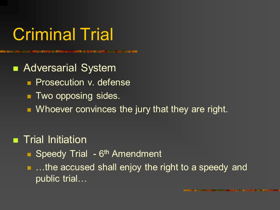 Criminal Trial Adversarial System Trial Initiation