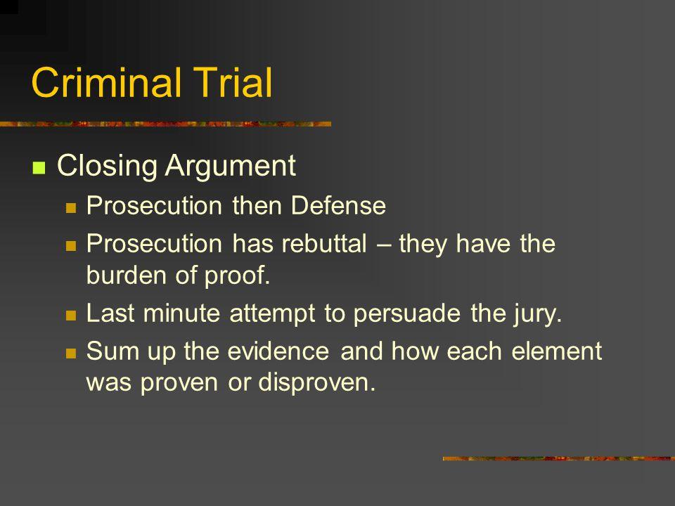 Criminal Trial Closing Argument Prosecution then Defense