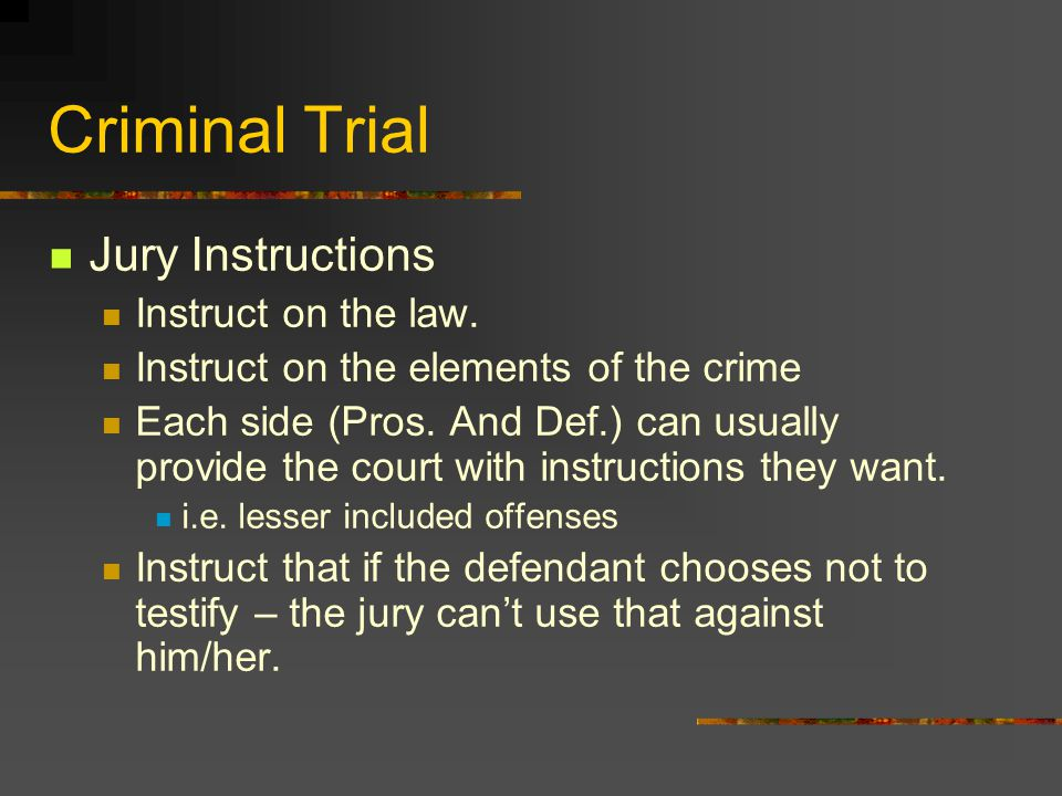 Criminal Trial Jury Instructions Instruct on the law.