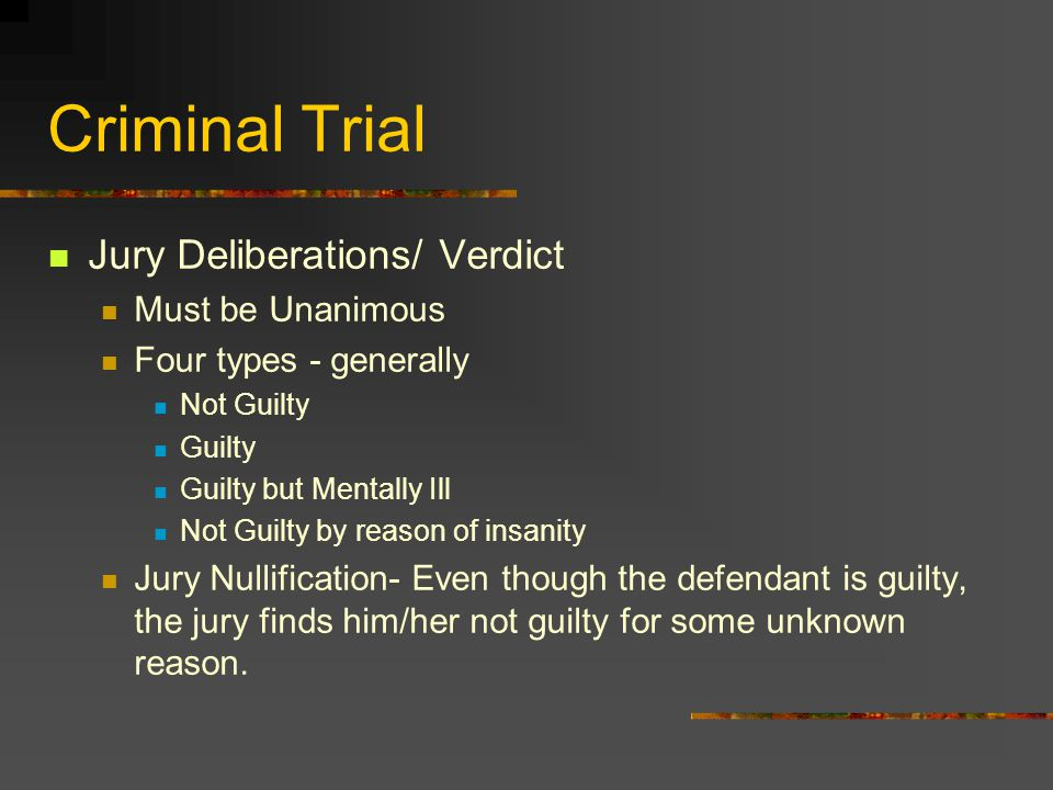 Criminal Trial Jury Deliberations/ Verdict Must be Unanimous
