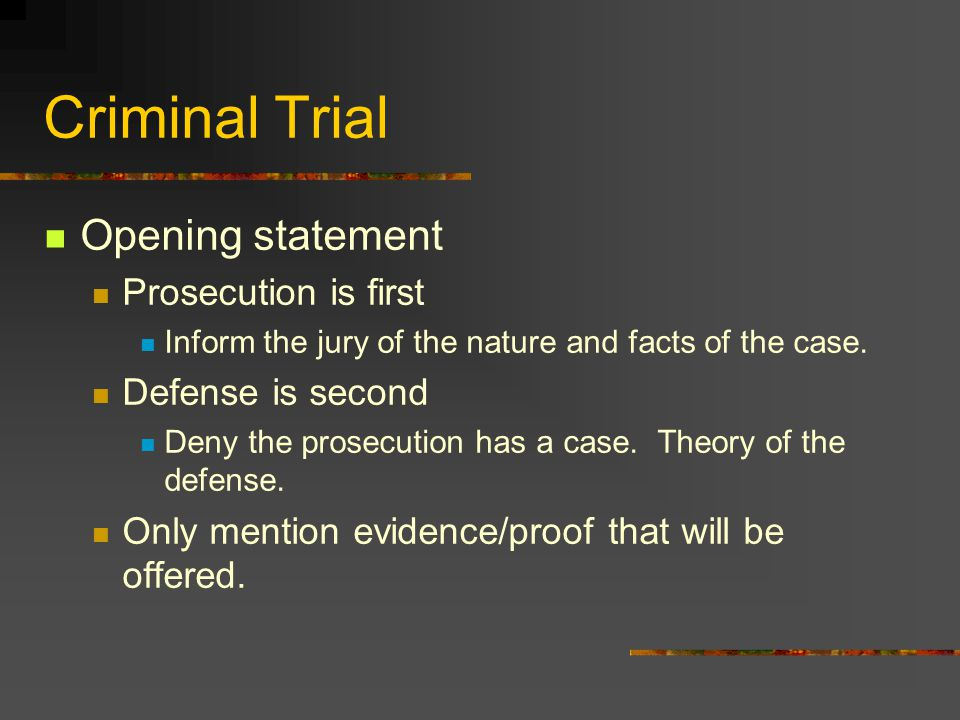Criminal Trial Opening statement Prosecution is first