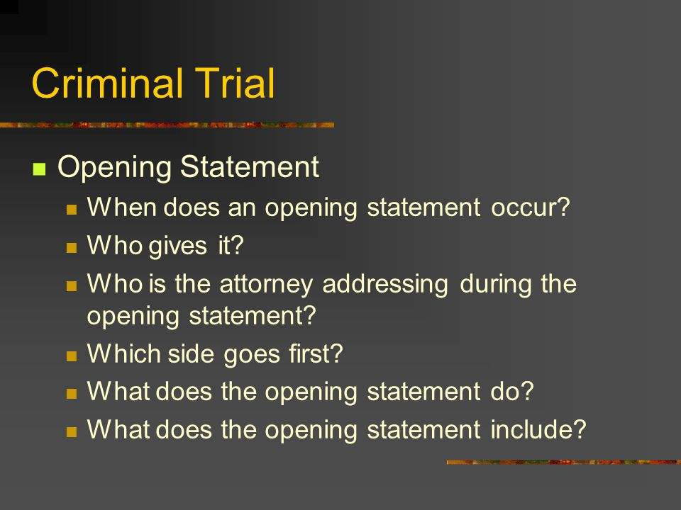 Criminal Trial Opening Statement When does an opening statement occur