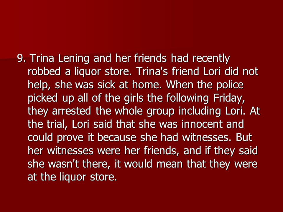 9. Trina Lening and her friends had recently robbed a liquor store