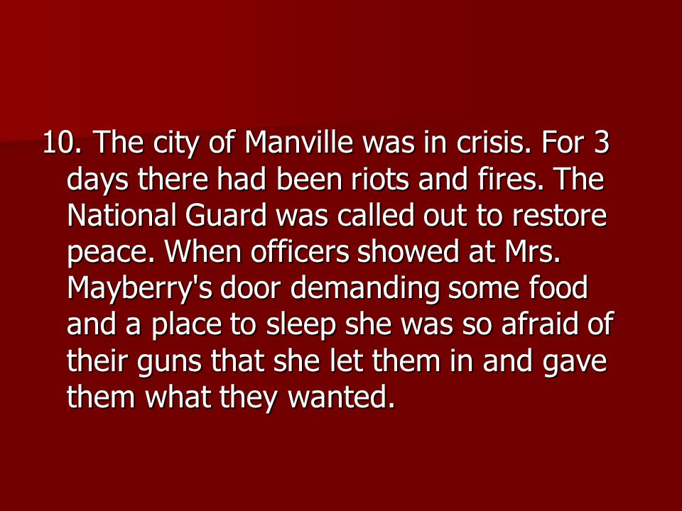 10. The city of Manville was in crisis