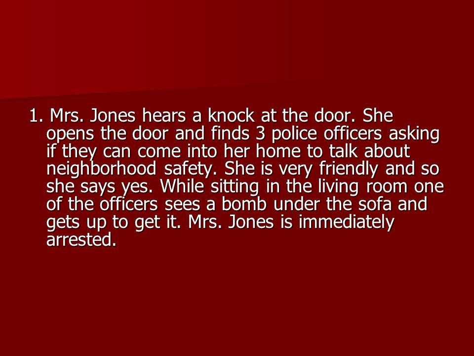 1. Mrs. Jones hears a knock at the door
