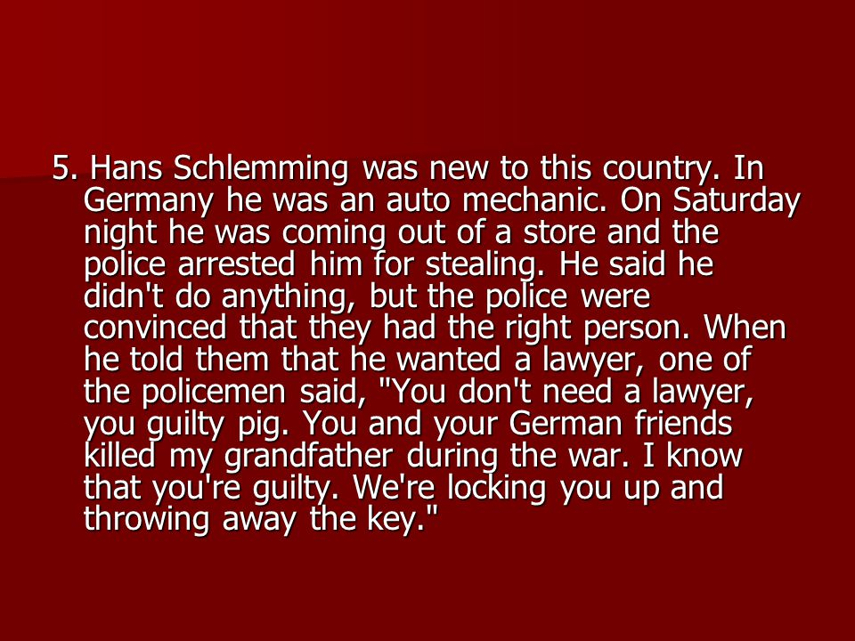 5. Hans Schlemming was new to this country