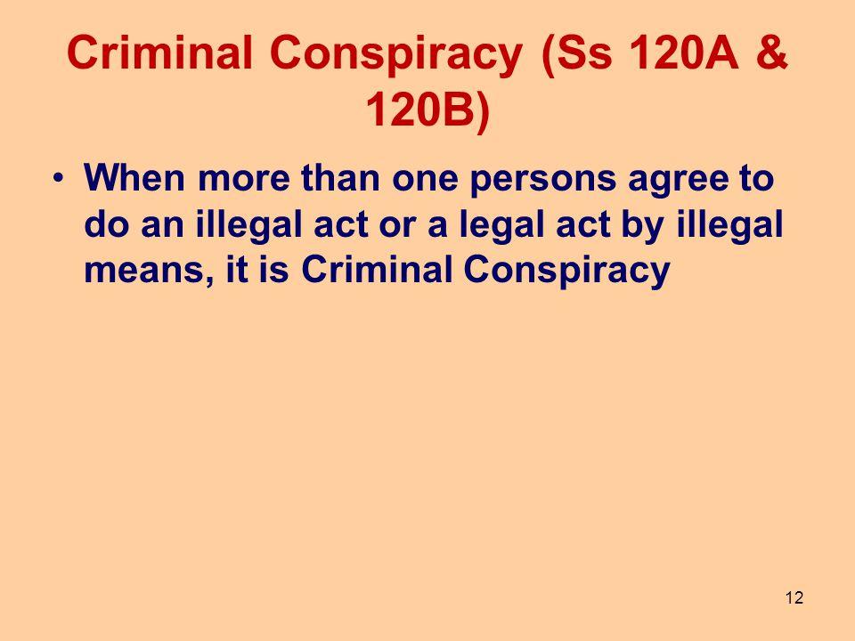 Criminal Conspiracy (Ss 120A & 120B)