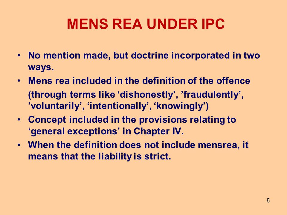 MENS REA UNDER IPC No mention made, but doctrine incorporated in two ways. Mens rea included in the definition of the offence.