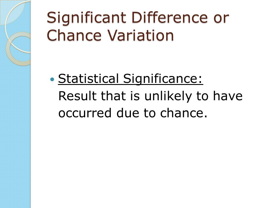 Significant Difference or Chance Variation