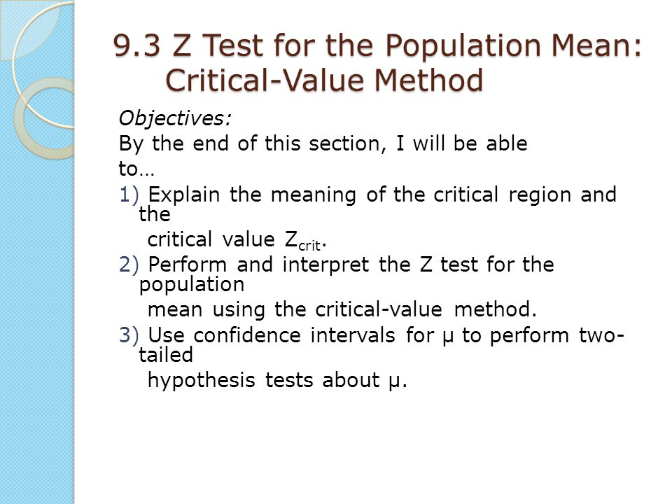 9.3 Z Test for the Population Mean: Critical-Value Method