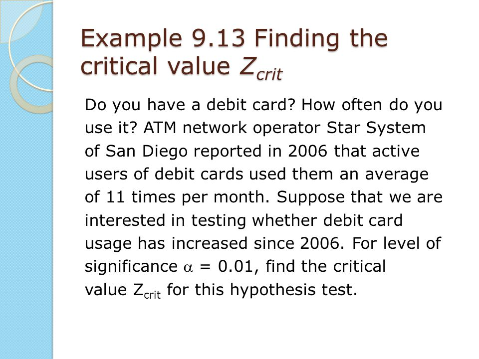 Example 9.13 Finding the critical value Zcrit