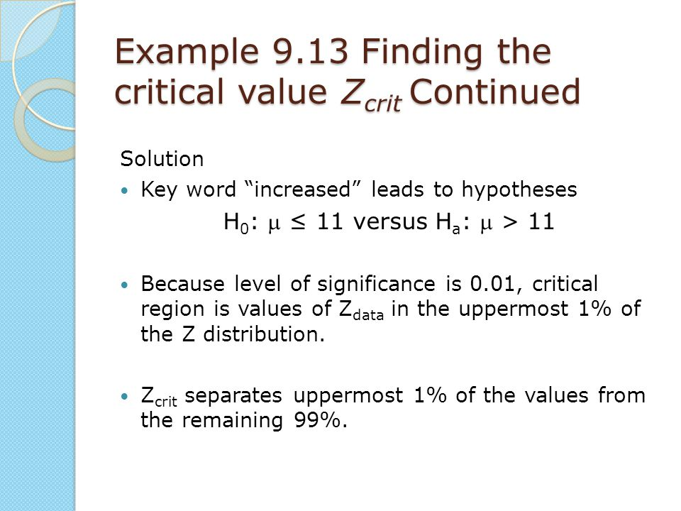 Example 9.13 Finding the critical value Zcrit Continued