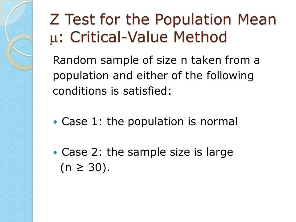 Z Test for the Population Mean m: Critical-Value Method