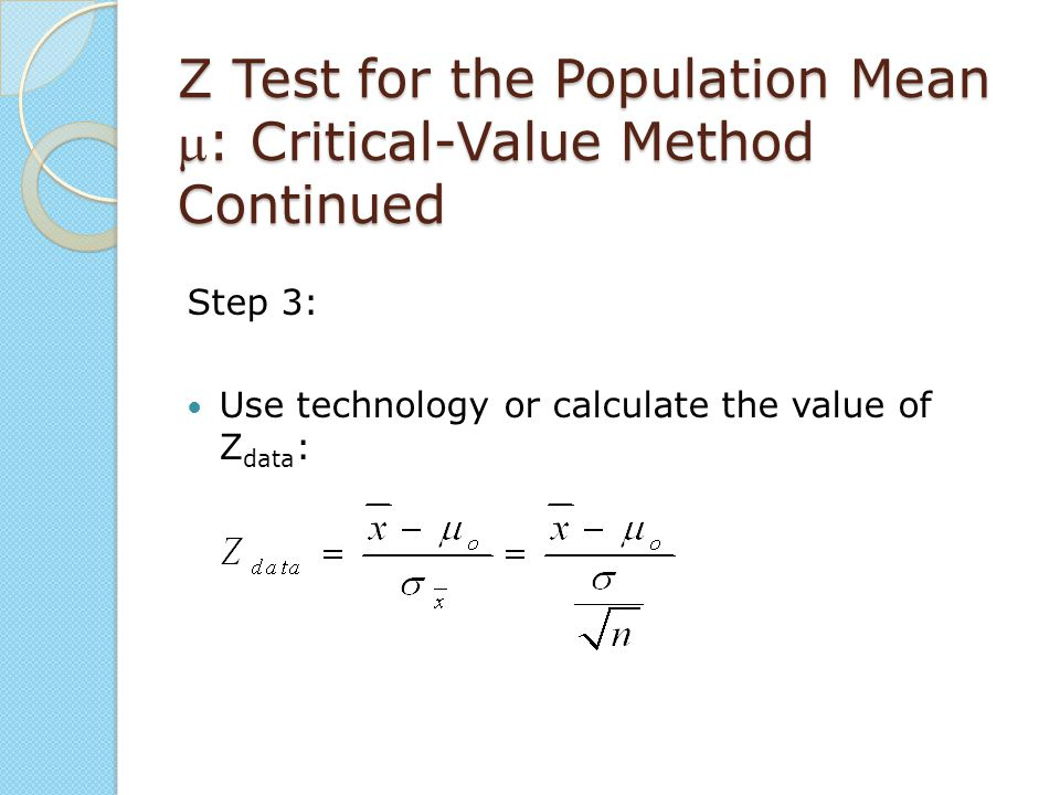 Z Test for the Population Mean m: Critical-Value Method Continued