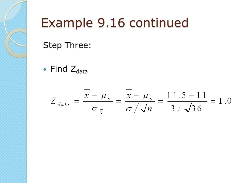 Example 9.16 continued Step Three: Find Zdata