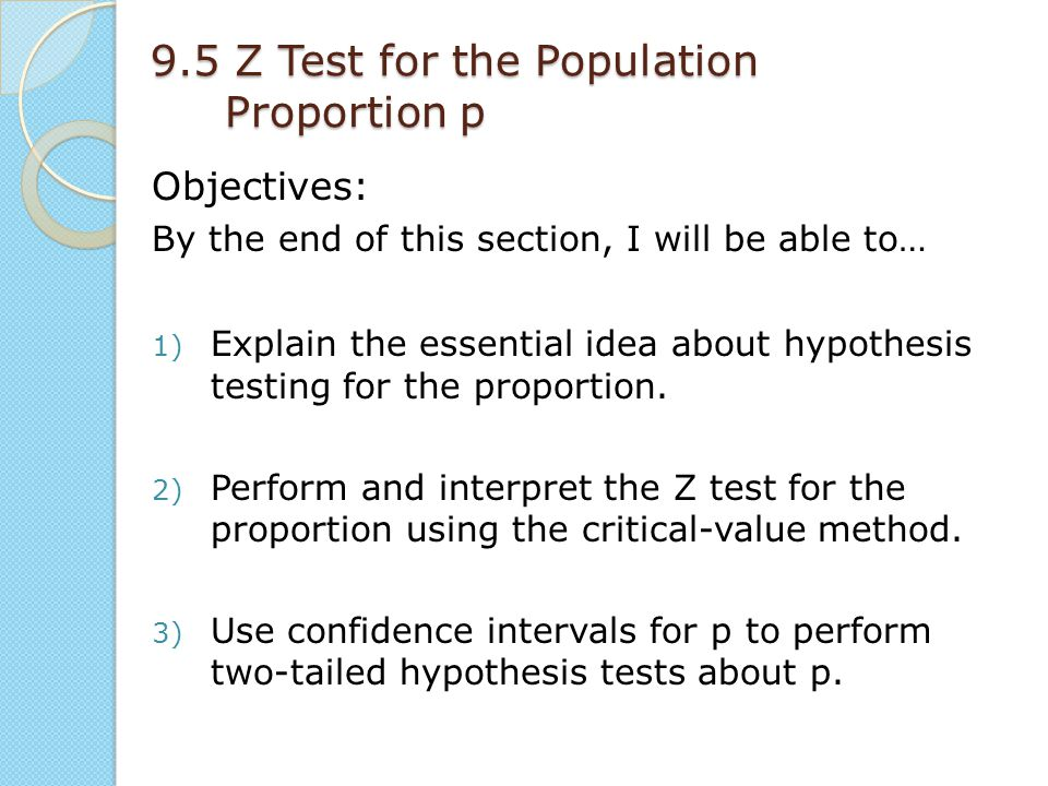 9.5 Z Test for the Population Proportion p