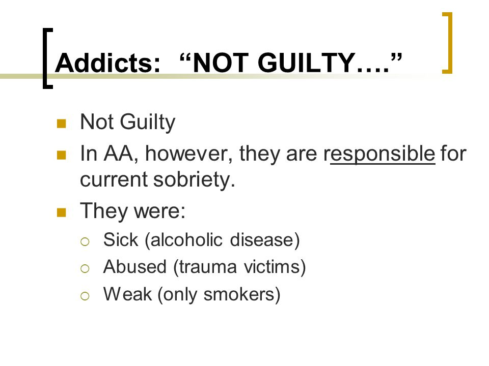 Addicts: NOT GUILTY….