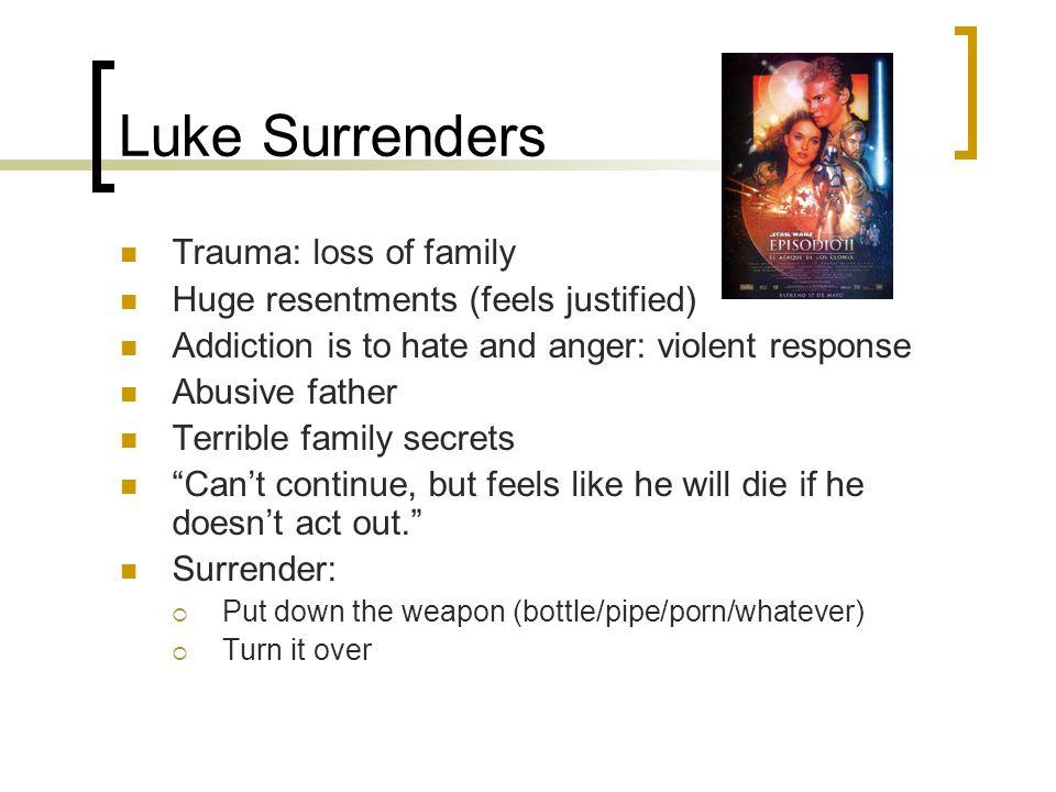 Luke Surrenders Trauma: loss of family