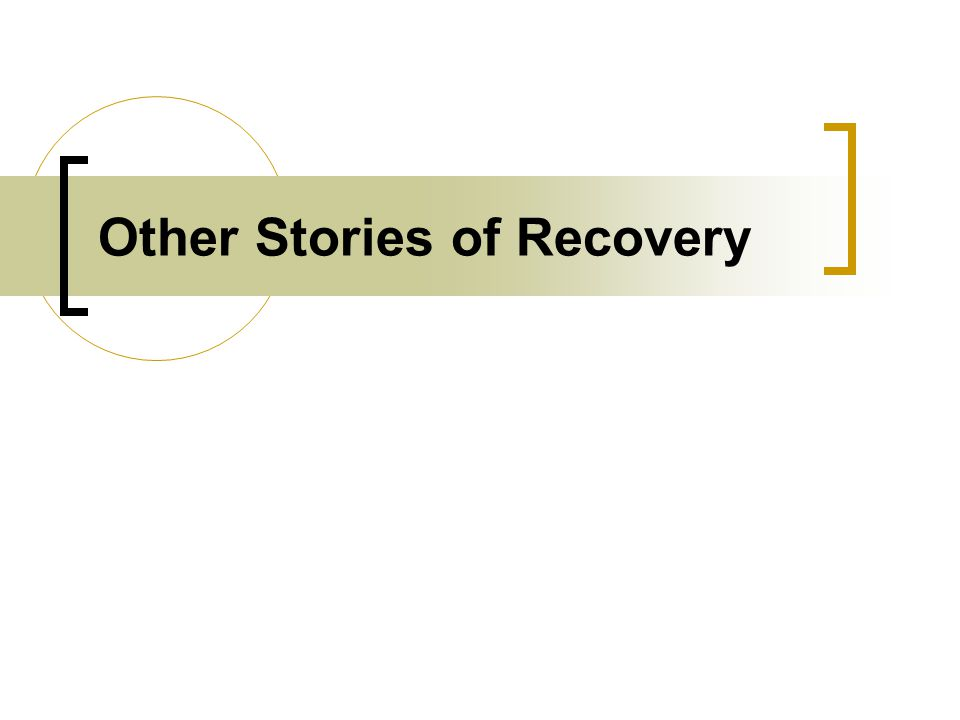 Other Stories of Recovery