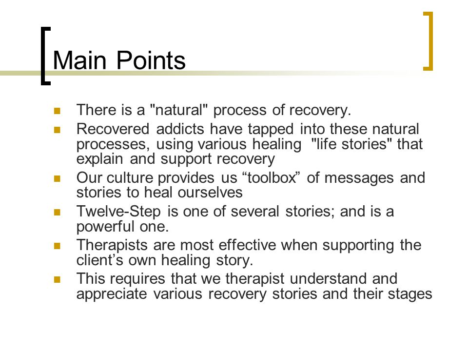 Main Points There is a natural process of recovery.