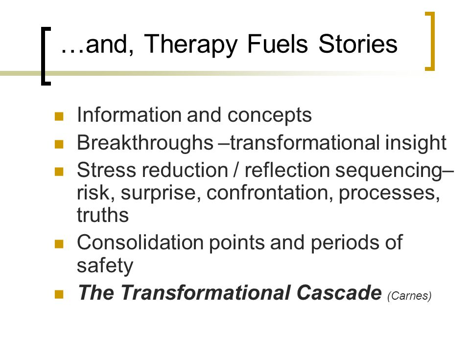 …and, Therapy Fuels Stories