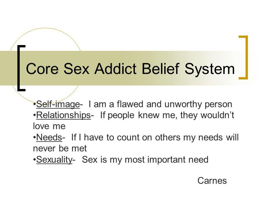 Core Sex Addict Belief System