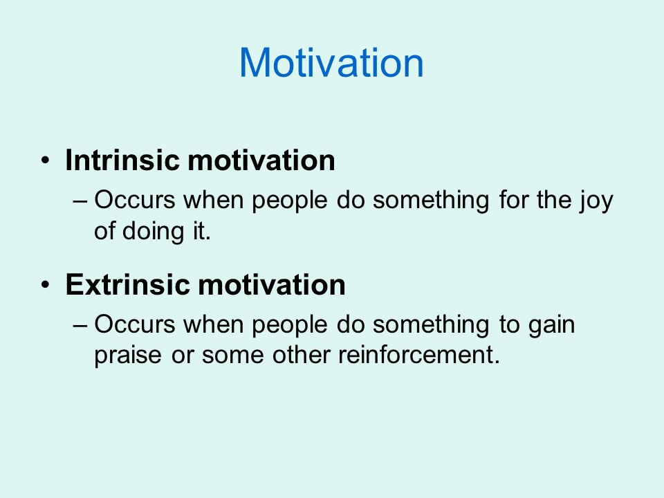 Motivation Intrinsic motivation Extrinsic motivation