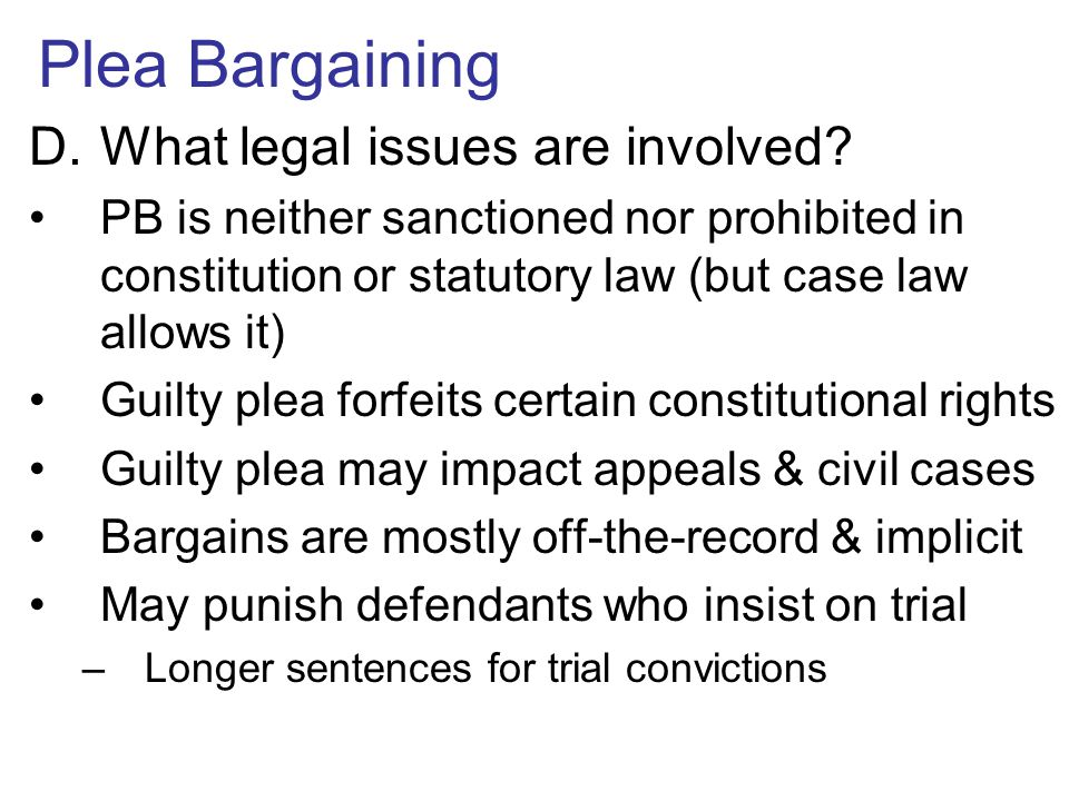 Plea Bargaining What legal issues are involved
