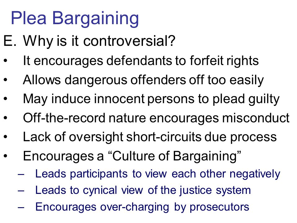 Plea Bargaining Why is it controversial