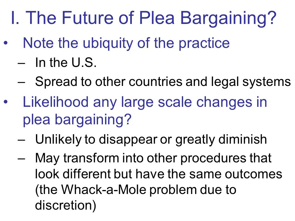 I. The Future of Plea Bargaining