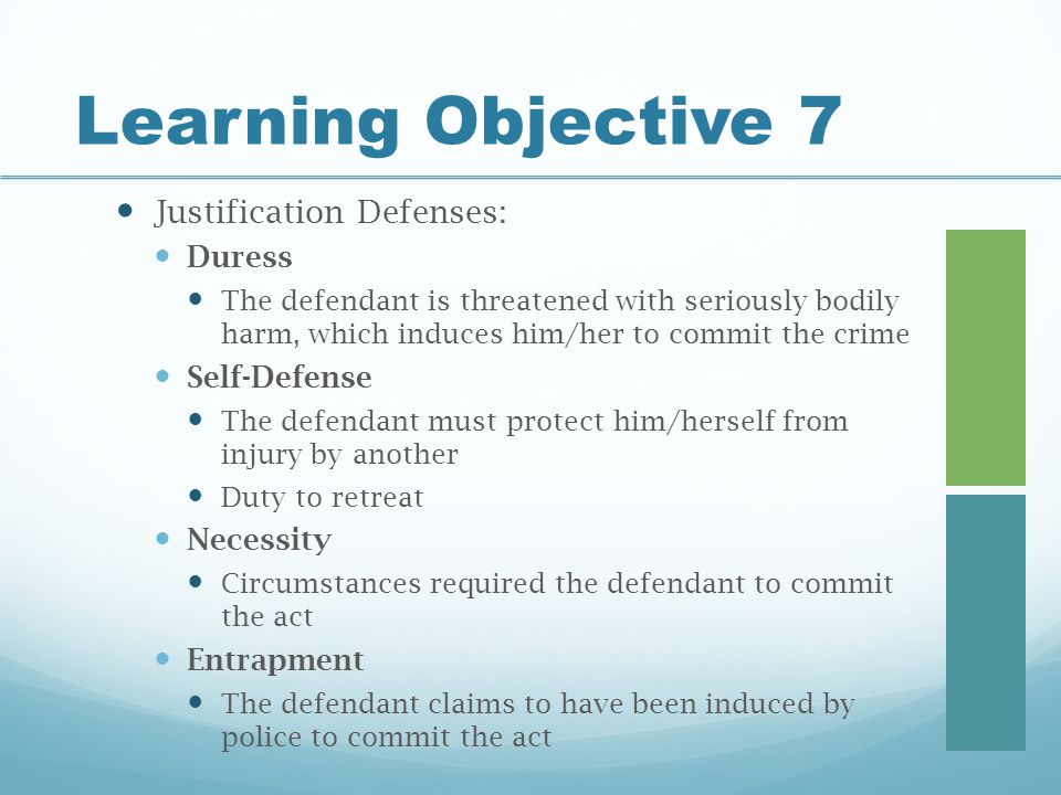 Learning Objective 7 Justification Defenses: Duress Self-Defense