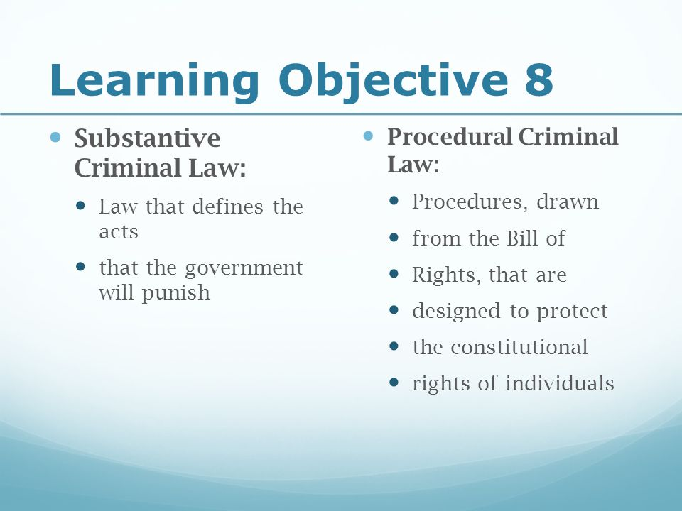 Learning Objective 8 Substantive Criminal Law: