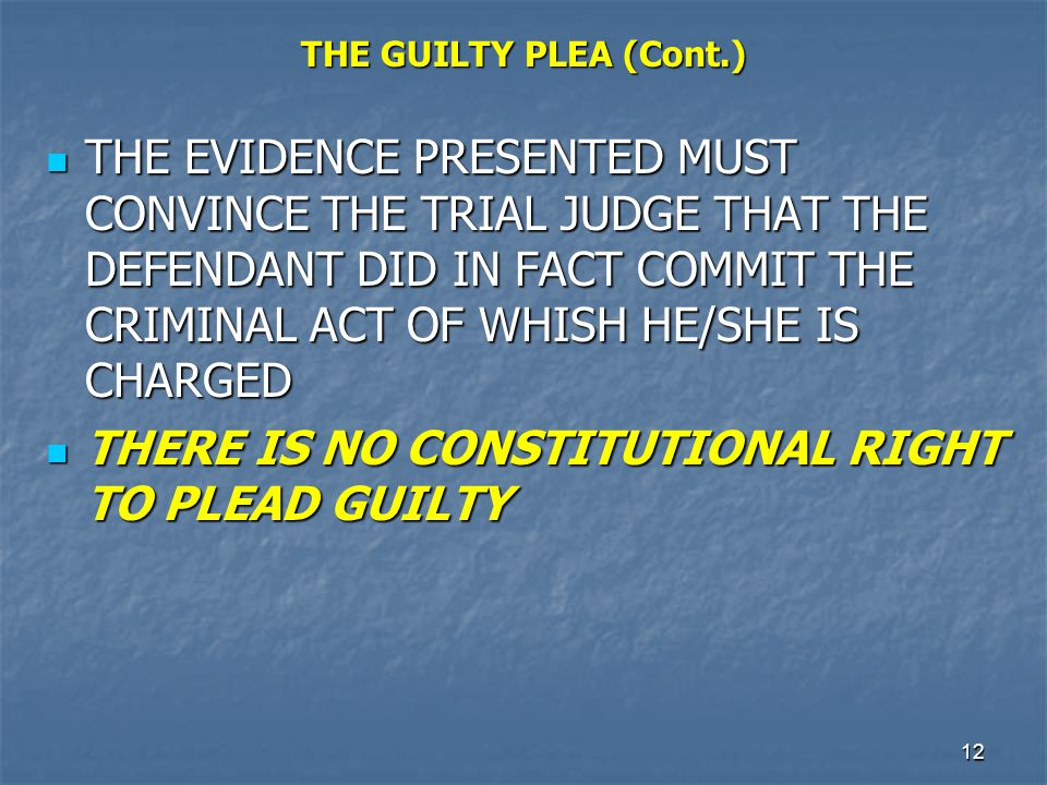 THERE IS NO CONSTITUTIONAL RIGHT TO PLEAD GUILTY