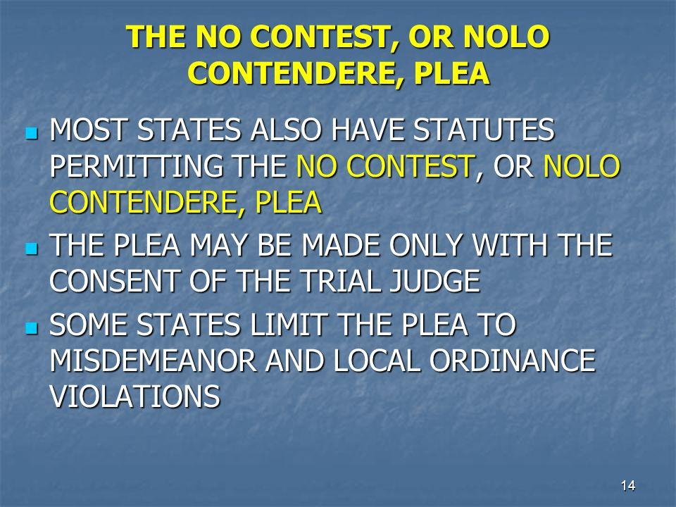 THE NO CONTEST, OR NOLO CONTENDERE, PLEA