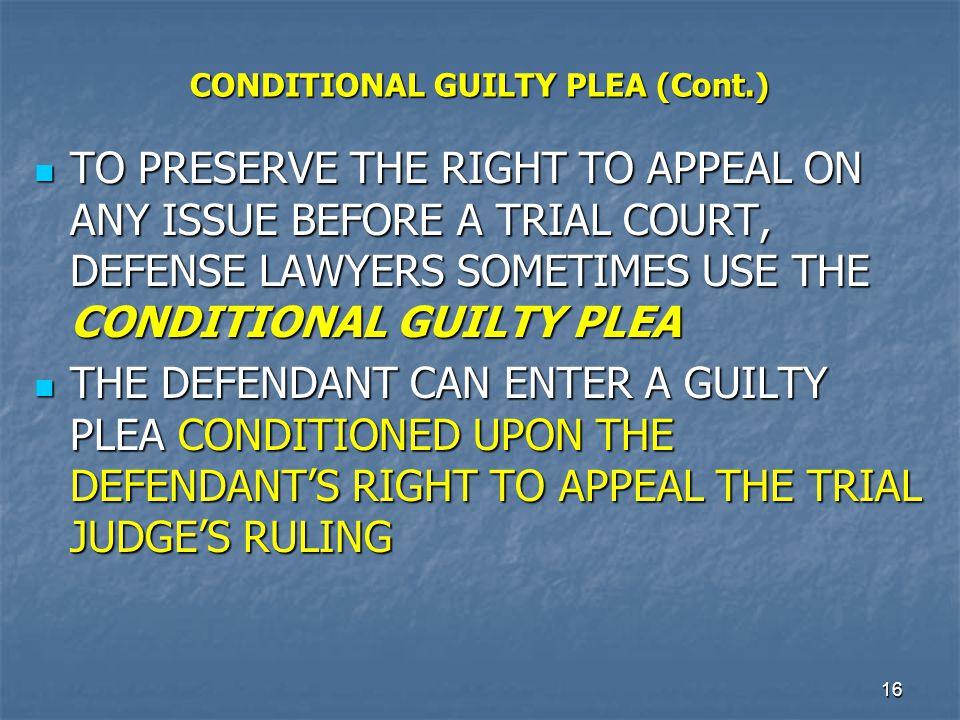 CONDITIONAL GUILTY PLEA (Cont.)