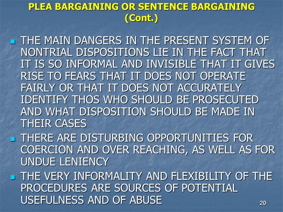 PLEA BARGAINING OR SENTENCE BARGAINING (Cont.)