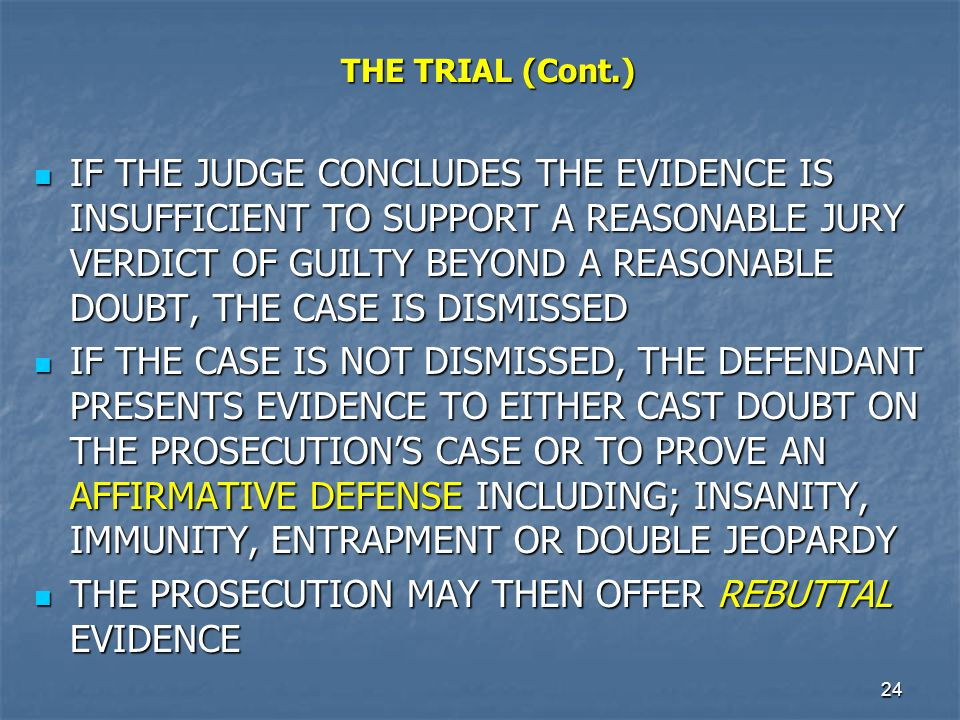THE PROSECUTION MAY THEN OFFER REBUTTAL EVIDENCE