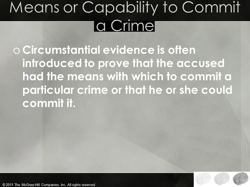 Means or Capability to Commit a Crime