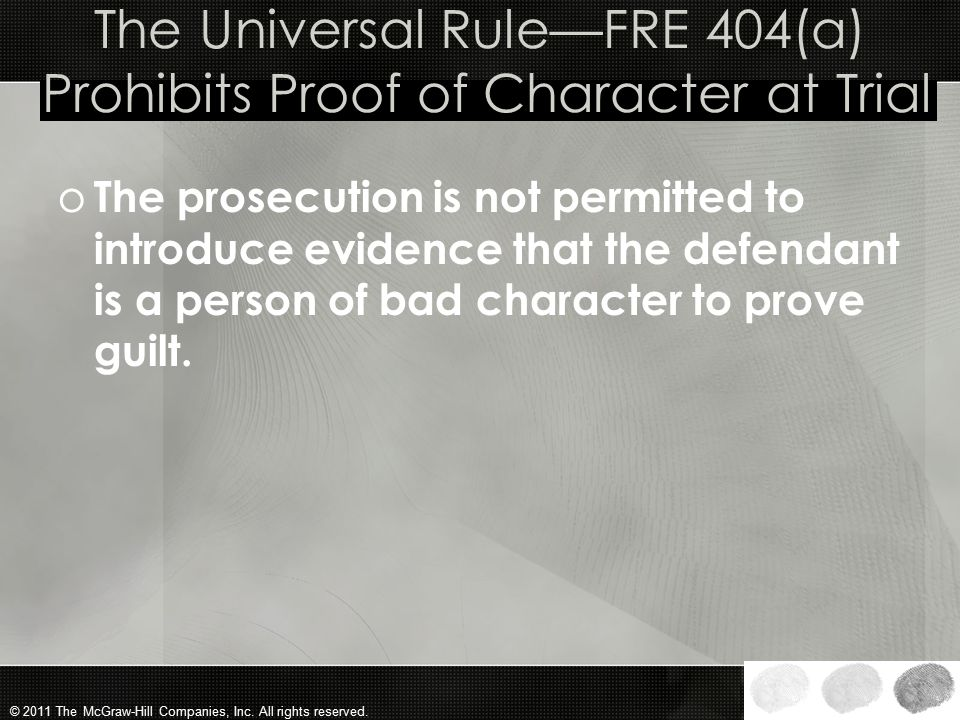 The Universal Rule—FRE 404(a) Prohibits Proof of Character at Trial