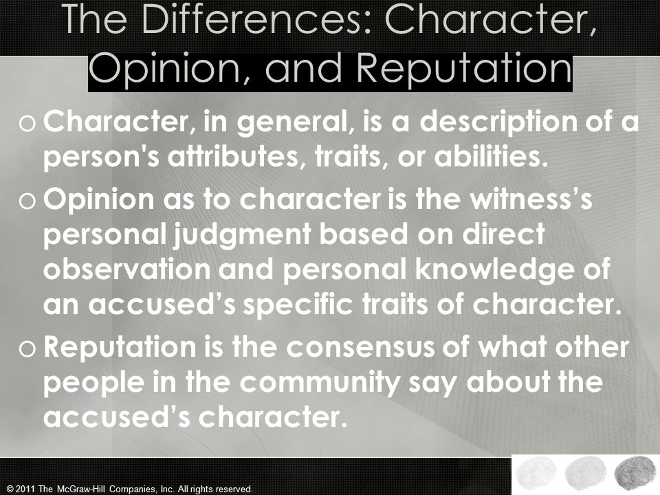 The Differences: Character, Opinion, and Reputation