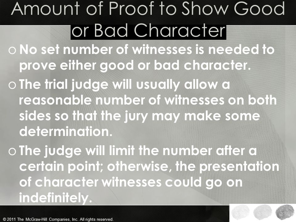 Amount of Proof to Show Good or Bad Character