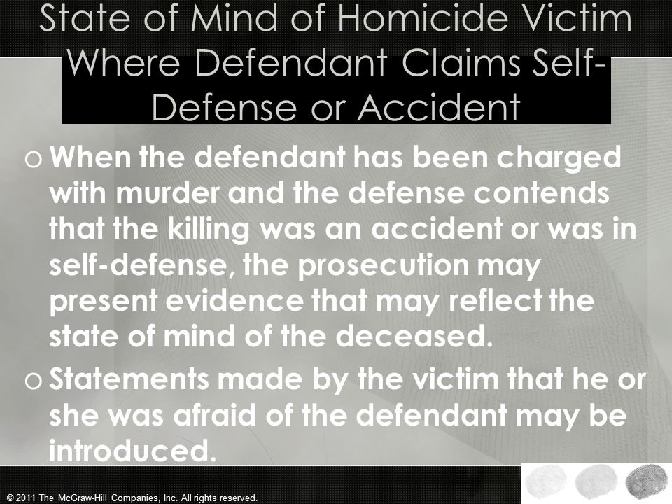 State of Mind of Homicide Victim Where Defendant Claims Self-Defense or Accident