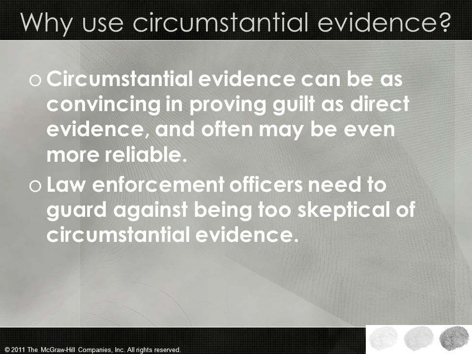 Why use circumstantial evidence