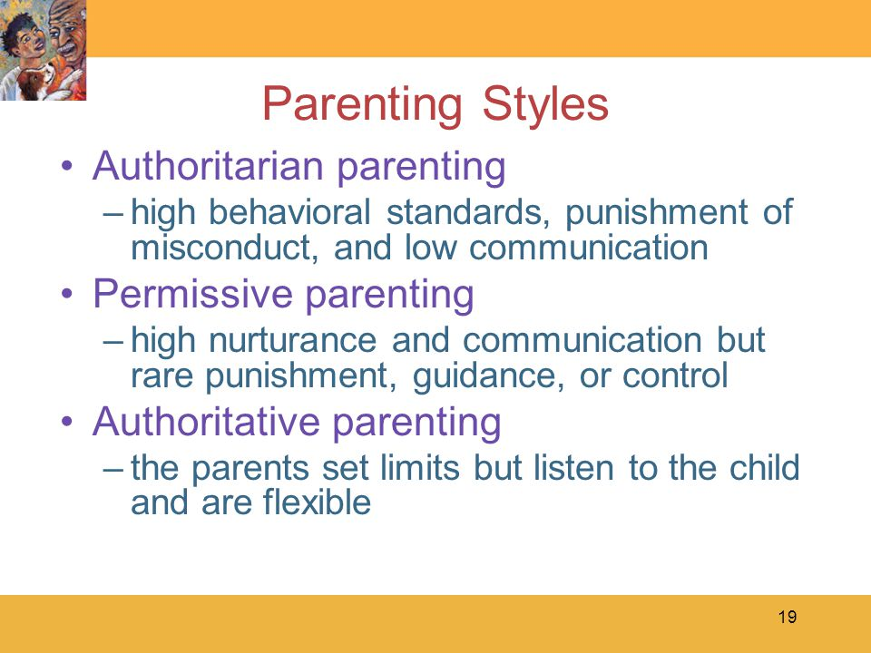 Parenting Styles Authoritarian parenting Permissive parenting
